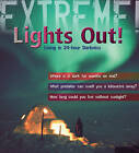 Extreme Science: Lights Out!: Living in 24 Hour Darkness by Sean Callery (Paperback, 2009)