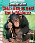 Amazing Animal Tool-Users and Tool-Makers by Leon Gray (Paperback / softback, 2015)