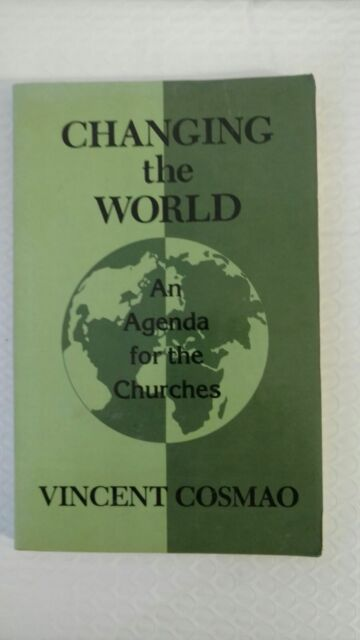 Changing the World : An Agenda for the Churches by Vincent Cosmao (1984, Paperba