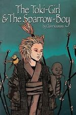 The Toki-Girl and the Sparrow-Boy by Claire Youmans (2014, Paperback)