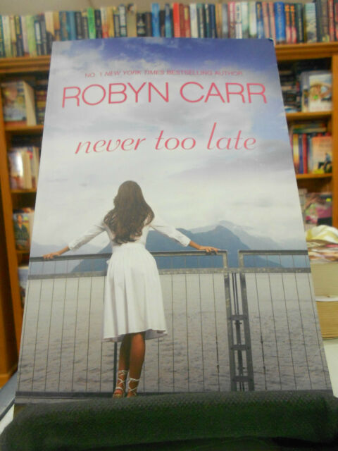 Never Too Late by Robyn Carr (Paperback, 2015)