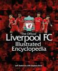 The Official Liverpool FC Illustrated Encyclopedia by Jeff Anderson (Hardback, 2016)