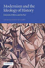 Modernism and the Ideology of History: Literature, Politics, and the Past by Louise Blakeney Williams (Paperback, 2009)