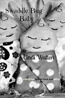 Swaddle Bug Baby: a Bedtime Tale in Black and White by Cindi Walton (Paperback, 2014)
