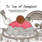 On Top of Spaghetti by Amanda L Jenkins (Paperback / softback, 2012)