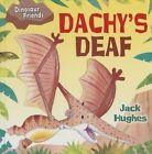 Dachy's Deaf by Jack Hughes (Hardback, 2015)