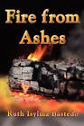 Fire from Ashes by Ruth Isylma Bastedo (Paperback / softback, 2010)