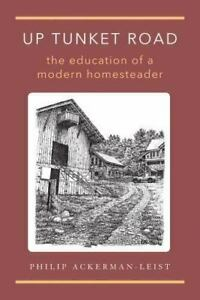 UP Tunket Road - The Education of a Modern Homesteader - Homesteading in VT