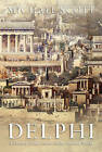 Delphi: A History of the Center of the Ancient World by Michael Scott (Paperback, 2015)