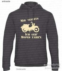 Kapuzen-Sweater-Hoodie-034-Mir-reichts-ich-geh-Moped-fahr-n-034-Mopedjungs-Schwalbe