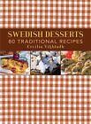 Swedish Desserts : 80 Traditional Recipes by Cecilia Vikbladh (2012, Hardcover)
