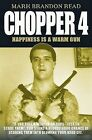 Chopper 4: Happiness is a Warm Gun by Mark Brandon Read (Hardback, 2004)