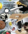 Designing Here/Now: A Global Selection of Objects, Concepts and Spaces for the Future by Thames & Hudson Ltd (Hardback, 2014)