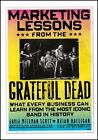Marketing Lessons from the Grateful Dead : What Every Business Can Learn from the Most Iconic Band in History by David Meerman Scott and Brian Halligan (2010, Hardcover)