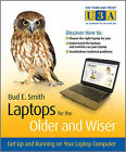 Laptops for the Older and Wiser: Get Up and Running on Your Laptop Computer by Bud E. Smith, Floyd Smith (Paperback, 2010)