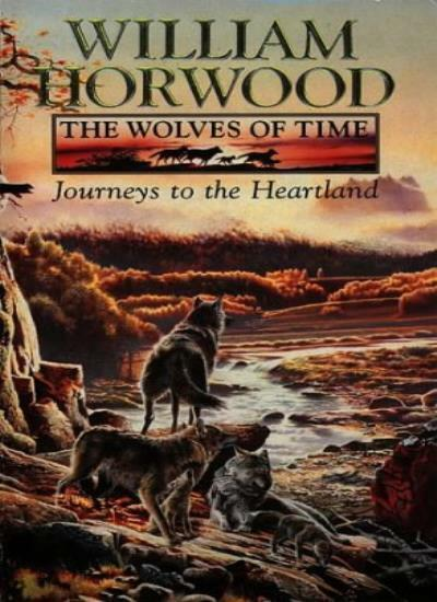 The Wolves of Time (1) - Journeys to the Heartland: Journeys to .9780006496946