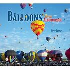 Balloons Over Albuquerque by Steve Larese (Hardback, 2014)