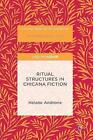 Ritual Structures in Chicana Fiction: 2016 by Helane Androne (Hardback, 2016)