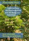 Tante Julchen, das Regenmännlein und der König von Haberland von Helene Paulus-Meyer (2014, Taschenbuch)
