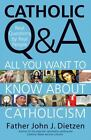 Catholic Q and A : Answers to the Most Common Questions about Catholicism by John J. Dietzen (2009, Paperback)