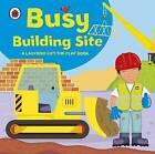 Busy Building Site by Amanda Archer (Board book, 2011)