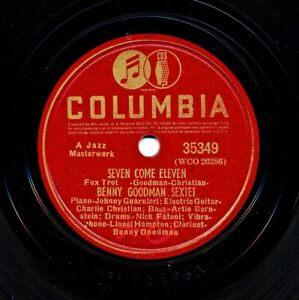 BENNY GOODMAN SEXTET on 1940 Columbia 35349 - Seven Come Eleven / Shivers