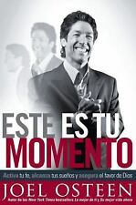 (New) Este es Tu Momento : Activa Tu Fe, Alcanza Tus Sueños...Joel Osteen