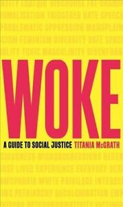 Woke-A-Guide-to-Social-Justice-Hardcover-by-Mcgrath-Titania-Like-New-Use