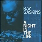 Ray Gaskins - Night in the Life (2009)