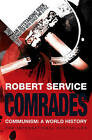 Comrades: Communism: A World History by Robert Service (Paperback, 2008)