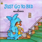 Just Go to Bed by Mercer Mayer (Hardback, 2001)