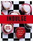 Indulge: Gluten-free Food Gets a Makeover by Rowie Dillon (Paperback, 2011)