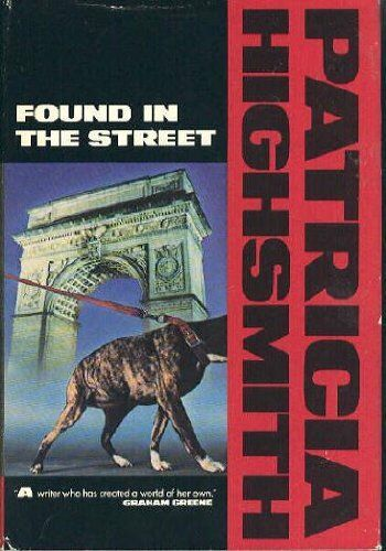 Found in the Street,Patricia Highsmith- 9780434335244