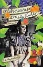 El Libro Secreto de Frida Kahlo by F G Haghenbeck (Paperback / softback, 2012)