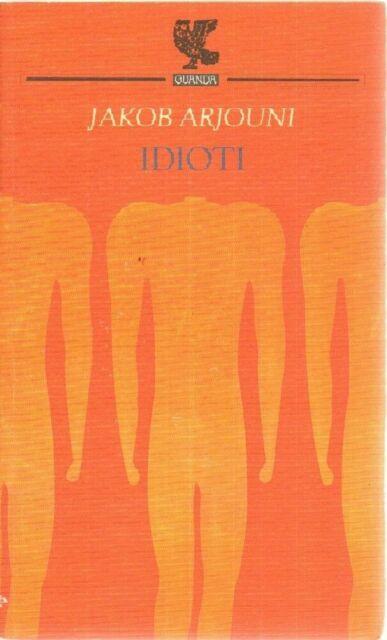 IDIOTI di Jakob Arjouni ed. Guanda