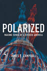 Polarized: Making Sense of a Divided America by James E. Campbell (Hardback, 2016)