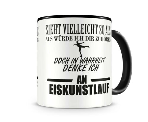 Ich denke an Eiskunstlauf Tasse Kaffeetasse Teetasse Kaffeepott Kaffeebecher
