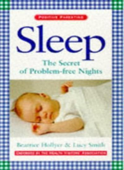 Sleep: The Secret of Problem-free Nights (Positive parenting) By Beatrice Holly