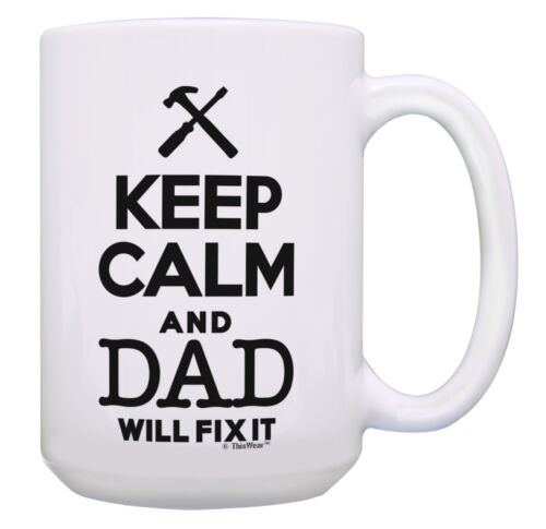 Father Son Gifts Keep Calm and Dad Will Fix It Dad Gifts 15oz Coffee Mug Tea Cup