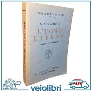 L'UOMO ETERNO libro di Chesterton filosofia 1930 La Nuova Italia saggio pensiero
