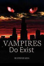 Vampires Do Exist by Steven King (2010, Paperback)