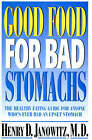 Good Food for Bad Stomachs by Henry D. Janowitz (Hardback, 1997)