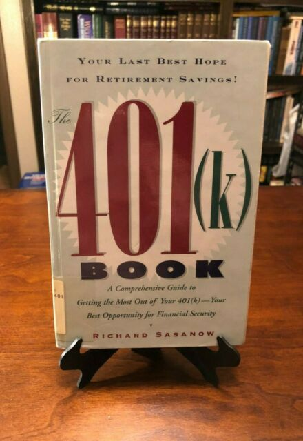 THE 401(K) BOOK: Getting the Most Out of Your 401(k) by Richard Sasanow (HC 1ST)
