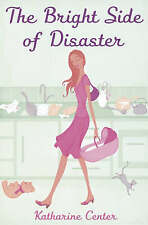 Very Good, The Bright Side Of Disaster, Center, Katherine, Book