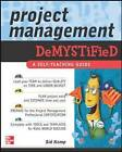 Project Management Demystified: A Self-teaching Guide by S. Kemp (Paperback, 2004)