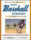 Basic Baseball Strategy: An Introduction for Coaches and Players by Chuck Freeman (Paperback, 2006)