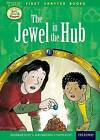 Oxford Reading Tree Read with Biff, Chip and Kipper: Level 11 First Chapter Books: The Jewel in the Hub by Roderick Hunt, David Hunt (Hardback, 2015)
