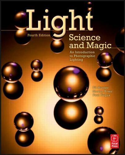 Light Science And Magic An Introduction To Photographic Lighting By Paul Fuqua Steven Biver Fil Hunter 2017 Paperback Revised
