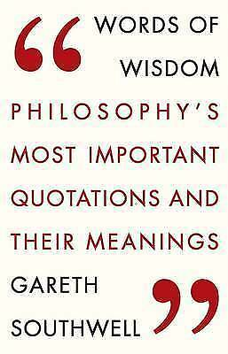 1 of 1 - New, Words of Wisdom: Philosophy's Most Important Quotations and Their Meaning,