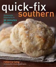 Quick-Fix Southern: Homemade Hospitality in 30 Minutes or Less, Lang, Rebecca, G